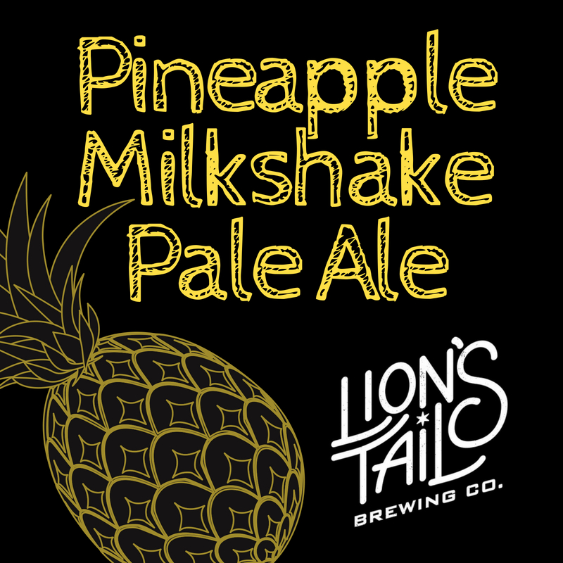 COMING SOON: Pineapple Milkshake Pale Ale