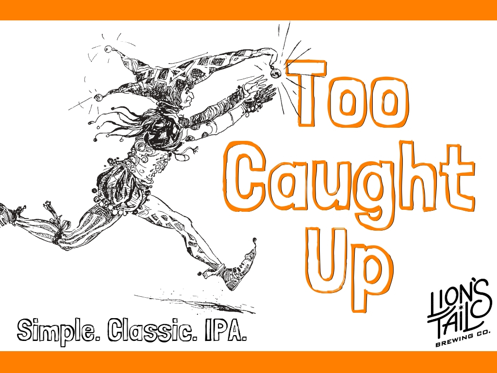 Too Caught Up – IPA
